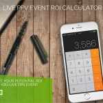 Our Live PPV ROI Calculator is Up & Running